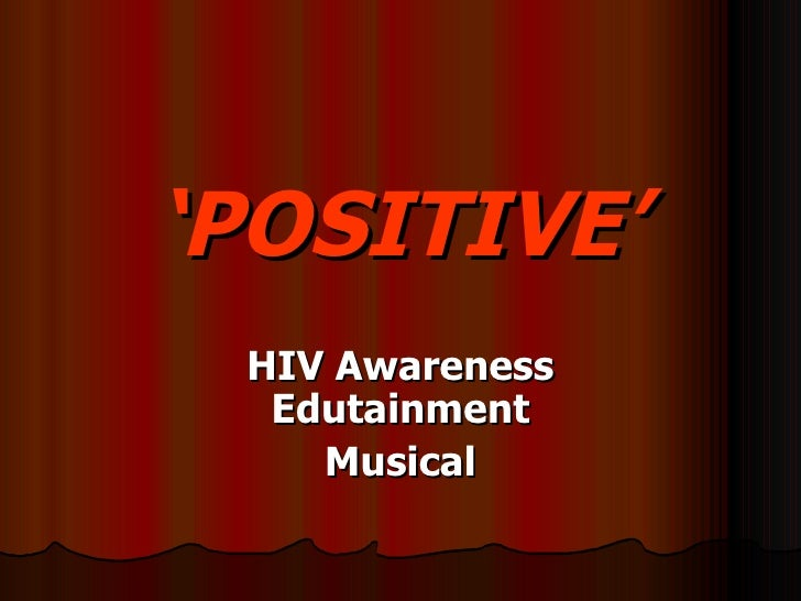 ' POSITIVE' HIV Awareness Edutainment Musical