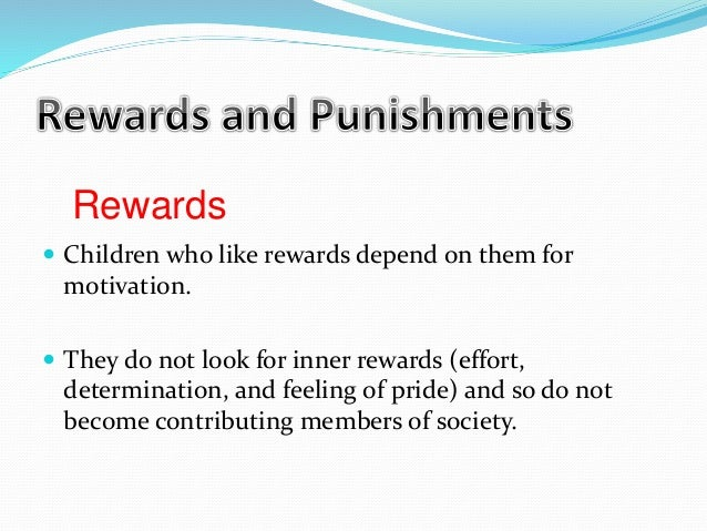 should rewards and punishments be used to motivate students learning essay Extrinsic rewards for students are tangible rewards given by  using intrinsic and  extrinsic motivation to enhance learning  this strategy is based on operant  learning theory, which states that rewards and punishments shape  wisely used , rewards can be an effective way to manage a classroom.