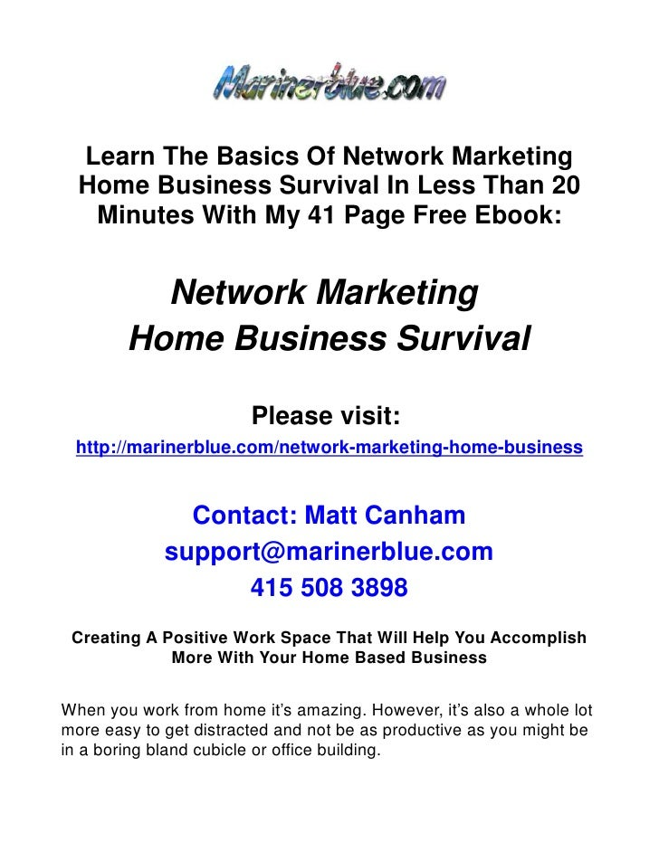 Learn The Basics Of Network Marketing   Home Business Survival In Less Than 20    Minutes With My 41 Page Free Ebook:     ...