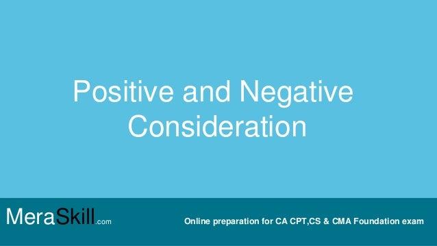 Positive and Negative Consideration MeraSkill.com Online preparation for CA CPT,CS & CMA Foundation exam