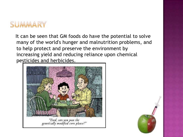 the positive and negative aspects of genetically modified food Both positive and negative impacts of genetically modified food on safety aspects of gmo food showed genetically modified foods: are they.