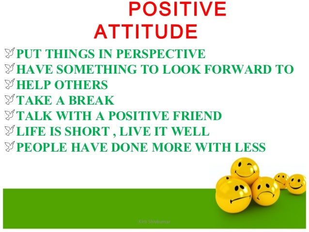 """a positive attitude Positive thinking and displaying and discussing enthusiasm during an interview and on the job note to facilitators: a positive attitude is an """"i can"""" attitude young people with real or perceived."""