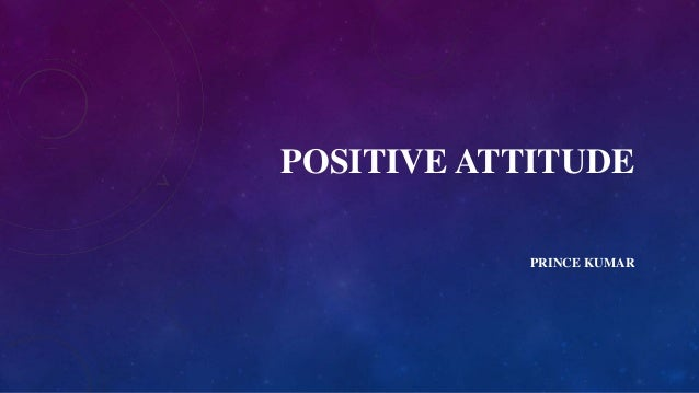 POSITIVE ATTITUDE PRINCE KUMAR