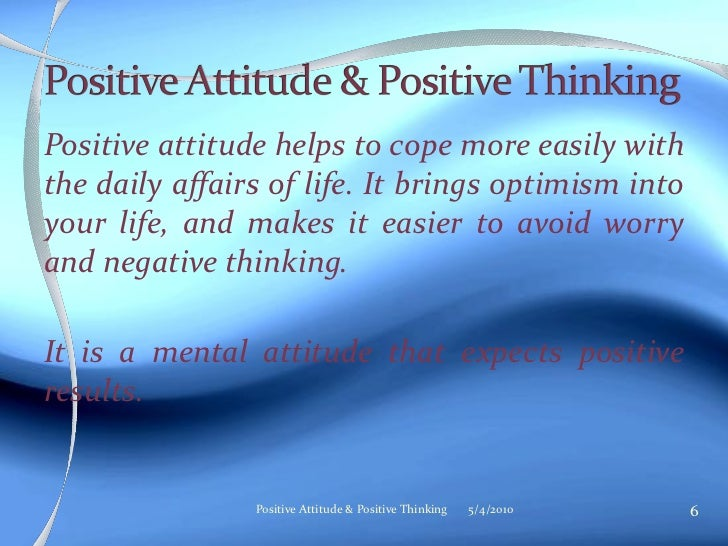 positive thinking essays Once i started thinking more positively and adapted to a more  not only do you need to be positive with yourself for this new positive attitude to really take.