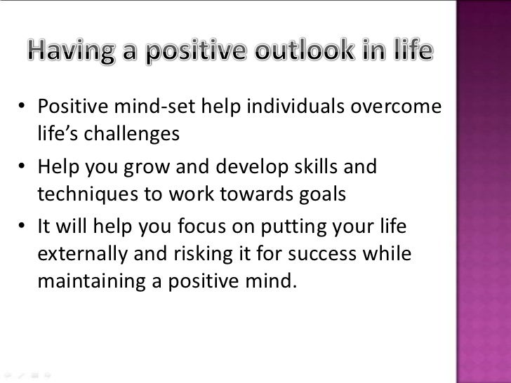 You can Positive Outlook On Life Essay Fanatics