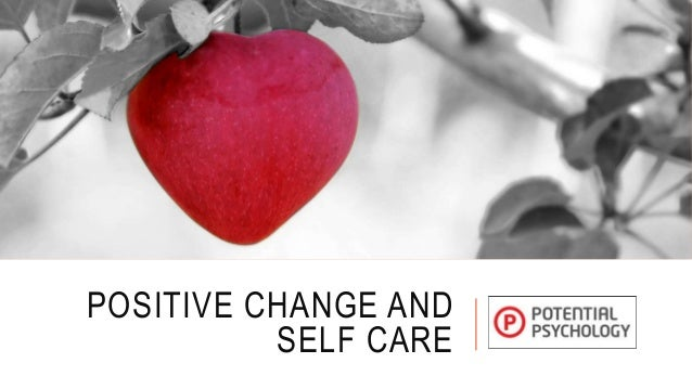 POSITIVE CHANGE AND SELF CARE