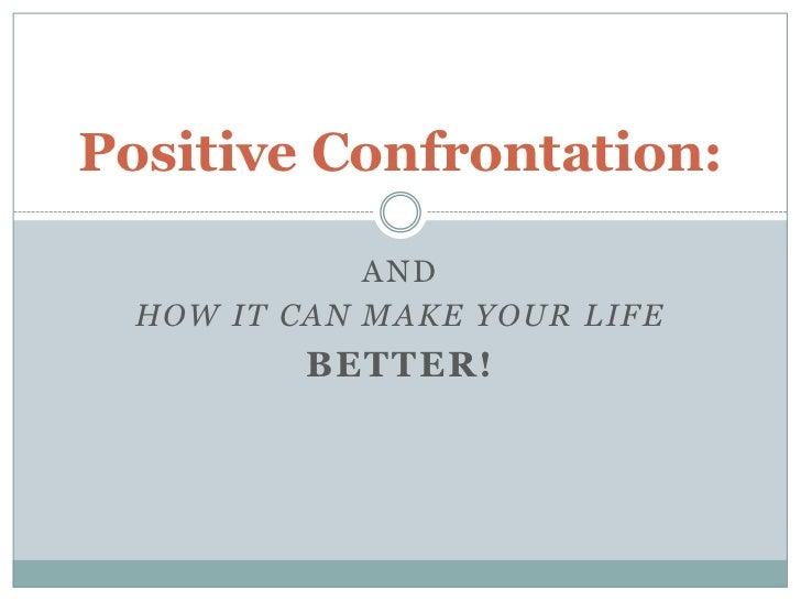 Positive confrontation
