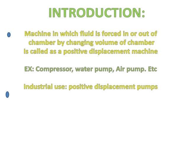 Positive displacement machines Slide 2