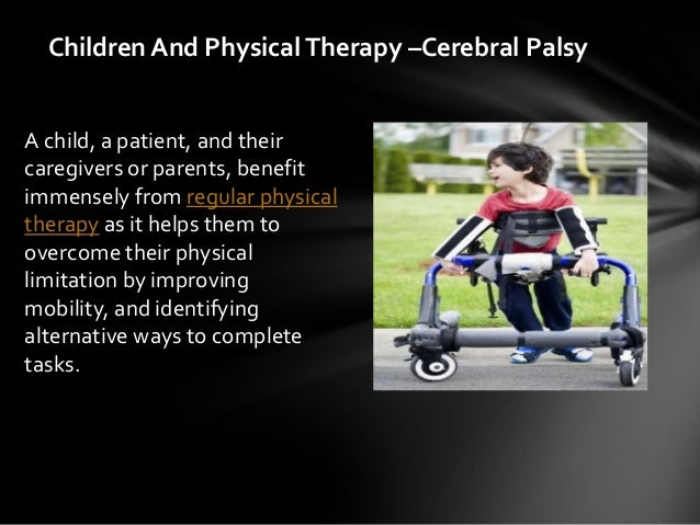 occupational therapy for children with cerebral Children's theraplay incorporates the tool of hippotherapy into traditional physical and occupational therapies for children with cerebral palsy, a condition caused by brain damage that effects posture and movement.