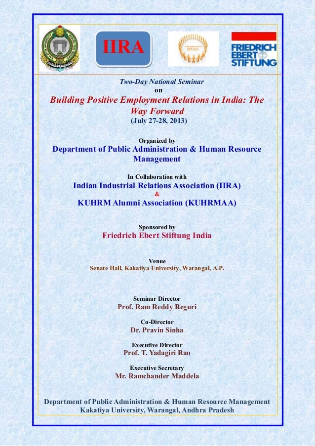 IIRATwo-Day National SeminaronBuilding Positive Employment Relations in India: TheWay Forward(July 27-28, 2013)Organized b...