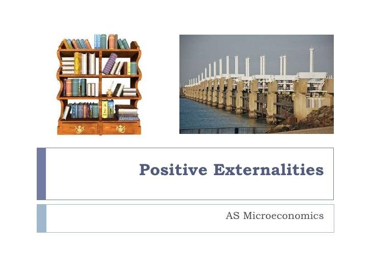 Positive Externalities          AS Microeconomics