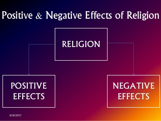 effects of religion on children positive or negative Children thrive in stable and nurturing environments where they have a routine and know what to expect yet a large number of children face instability at some point in their lives they experience change in individual or family circumstances that is abrupt, involuntary, and/or in a negative direction.