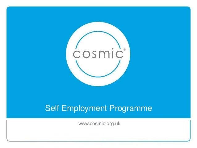 Self Employment Programme www.cosmic.org.uk