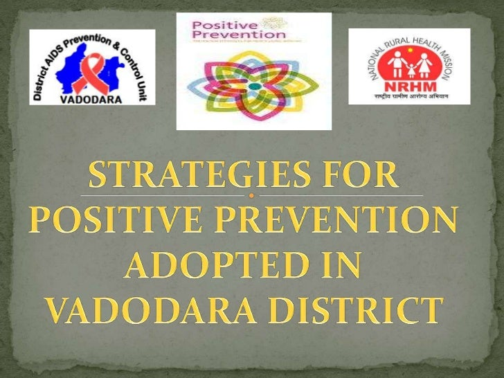 •HIV-positive prevention emphasizes positivechoices.•Positive prevention optimizes the health andwell-being     of   HIV-p...