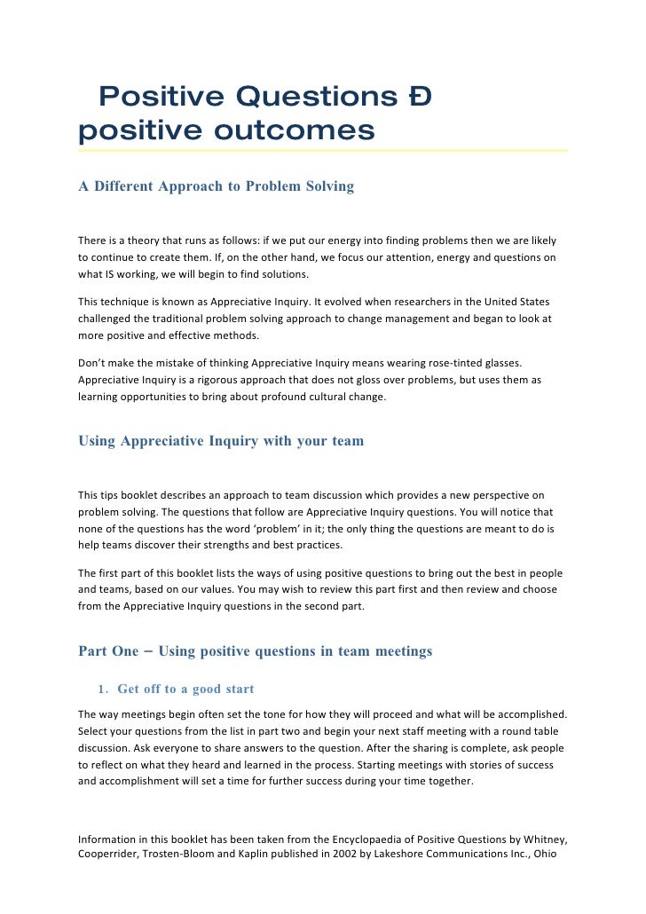 Positive Questions – positive outcomes A Different Approach to Problem Solving   There is a theory that runs as follows: i...