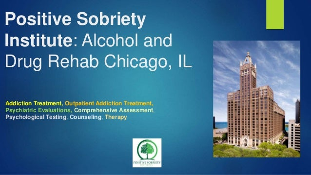 Positive Sobriety Institute: Alcohol and Drug Rehab Chicago, IL Addiction Treatment, Outpatient Addiction Treatment, Psych...
