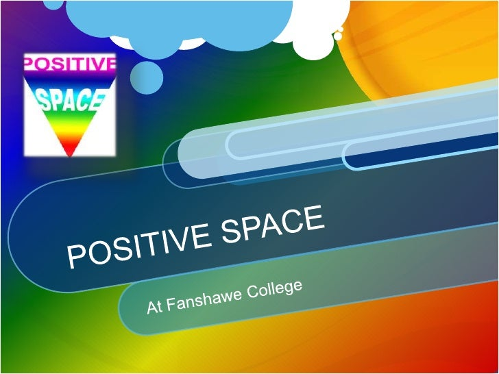 POSITIVE SPACE<br />At Fanshawe College<br />