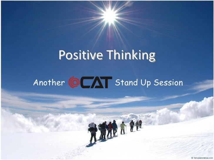 Positive Thinking Another       Stand Up Session