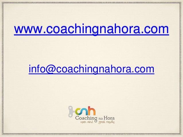 www.coachingnahora.com info@coachingnahora.com