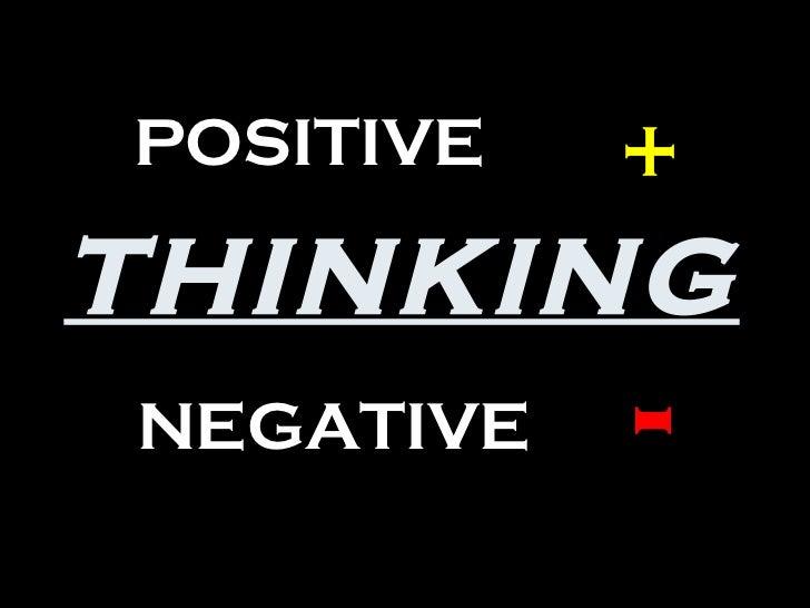 THINKING POSITIVE NEGATIVE + -