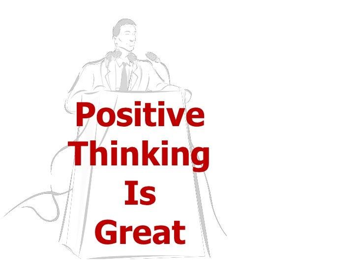 PositiveThinking   Is Great
