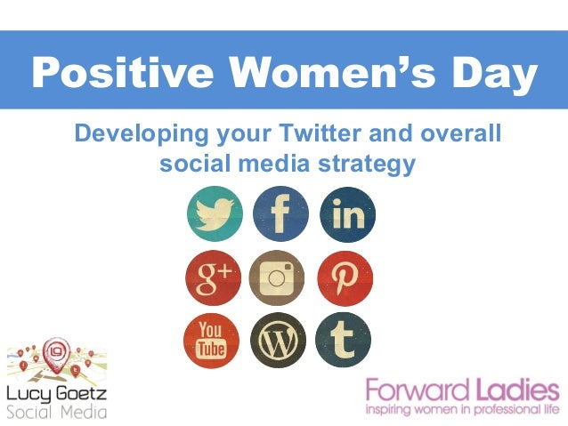 Positive Women's Day Developing your Twitter and overall social media strategy