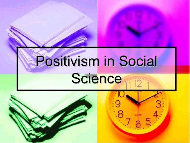 Positivism in Social Science Slide 1