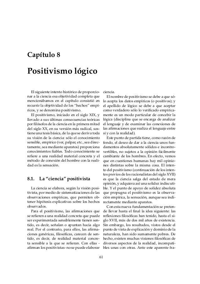 Capítulo 8Positivismo lógico   El siguiente intento histórico de proporcio-     ciencia.nar a la ciencia esa objetividad c...