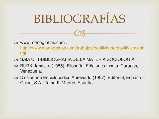  www.monografias.com .http://www.monografias.com/trabajos/positivismo/positivismo.shtml SAIA UFT-BIBLIOGRAFIA DE LA MAT...