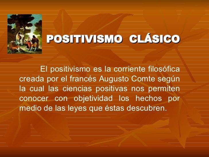 Positivismo CláSico Slide 3