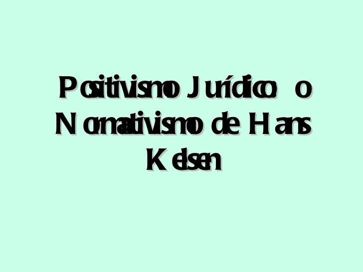 Positivismo Jurídico: o Normativismo de Hans Kelsen