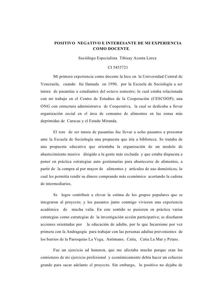 POSITIVO NEGATIVO E INTERESANTE DE MI EXPERIENCIA                      COMO DOCENTE.                        Sociólogo Espe...