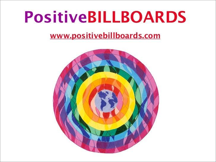 PositiveBILLBOARDS  www.positivebillboards.com