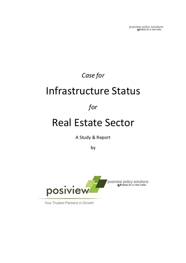 Case for Infrastructure Status for Real Estate Sector A Study & Report by