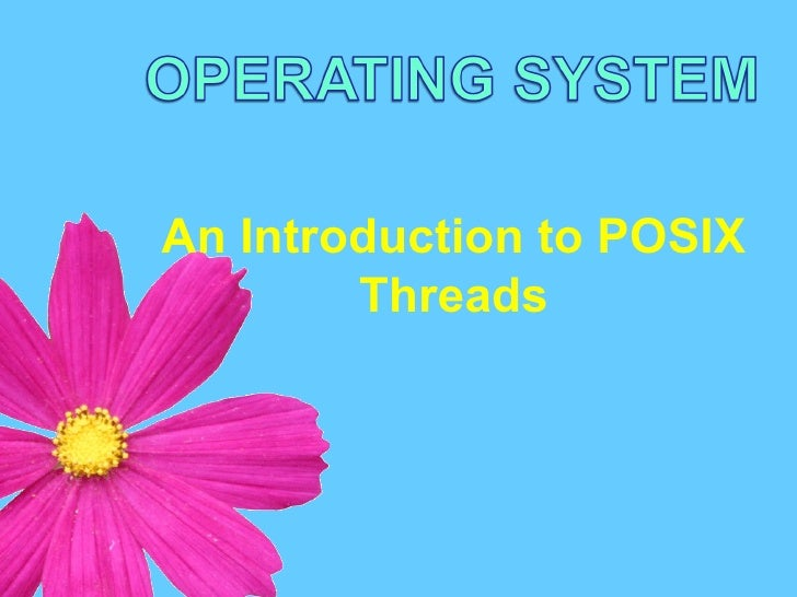 An Introduction to POSIX Threads