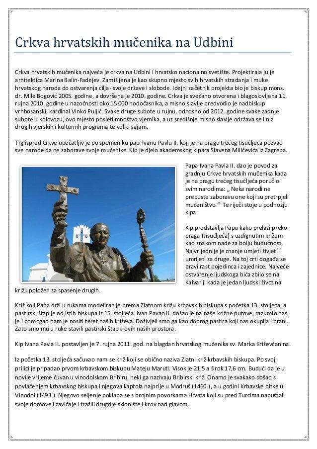 Crkva hrvatskih mučenika na Udbini Crkva hrvatskih mučenika najveća je crkva na Udbini i hrvatsko nacionalno svetište. Pro...
