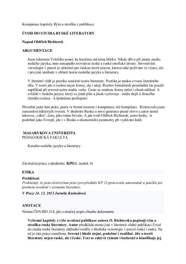 Komparace kapitoly Rým a strofika z publikaceÚVOD DO STUDIA RUSKÉ LITERATURYNapsal Oldřich RichterekARGUMENTACE   Jsem lek...