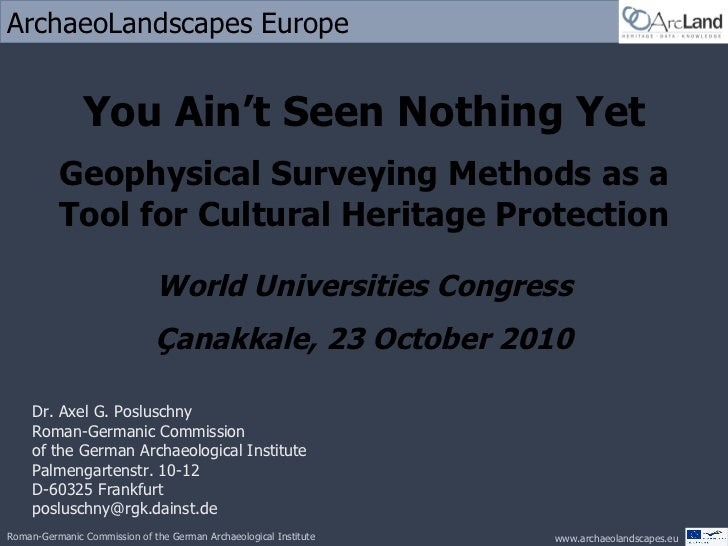 You Ain't Seen Nothing Yet Geophysical Surveying Methods as a Tool for Cultural Heritage Protection World Universities Con...