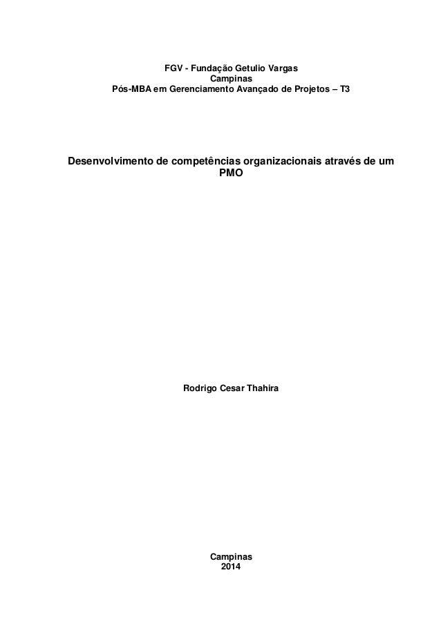 FGV - Fundação Getulio Vargas  Campinas  Pós-MBA em Gerenciamento Avançado de Projetos – T3  Desenvolvimento de competênci...