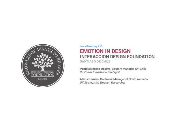 Patrones de Interacción: El valor de la emoción en la toma de decisiones Alexis Brantes Rodríguez, UX Strategist & Emotion...