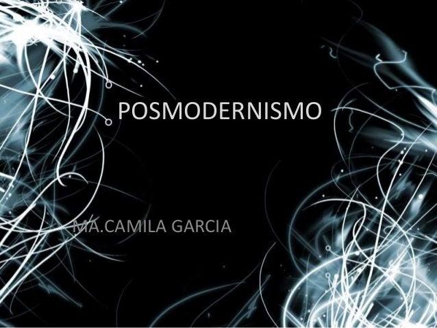 POSMODERNISMO MA.CAMILA GARCIA