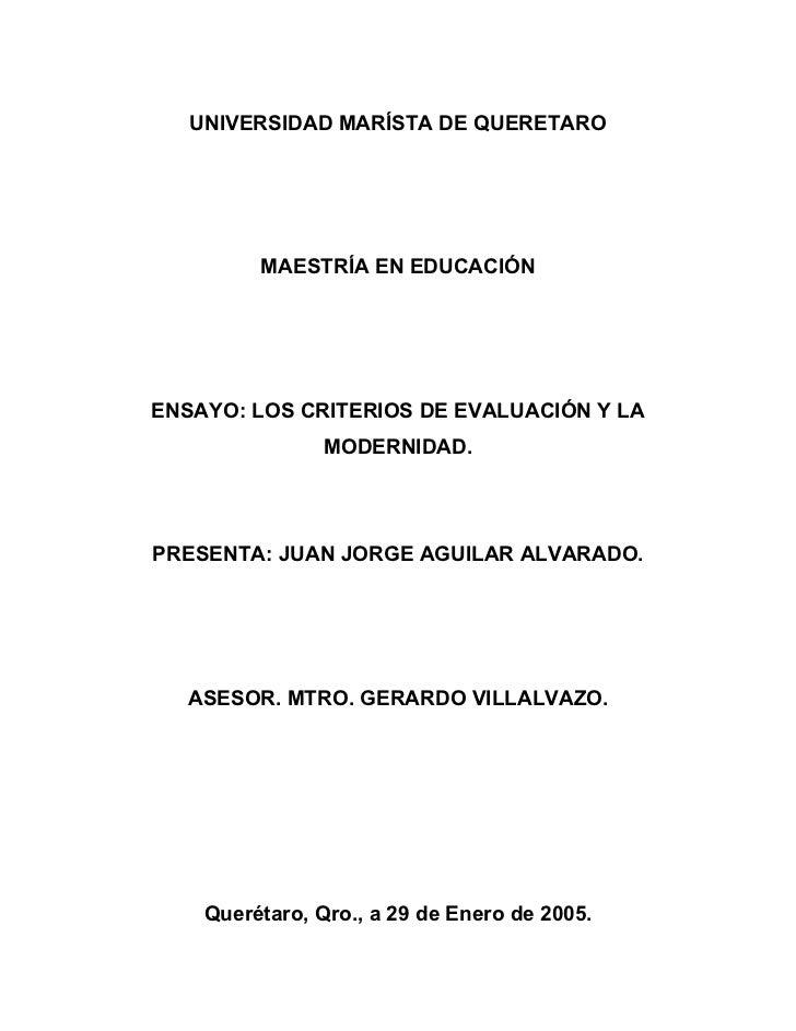 UNIVERSIDAD MARÍSTA DE QUERETARO         MAESTRÍA EN EDUCACIÓNENSAYO: LOS CRITERIOS DE EVALUACIÓN Y LA                MODE...