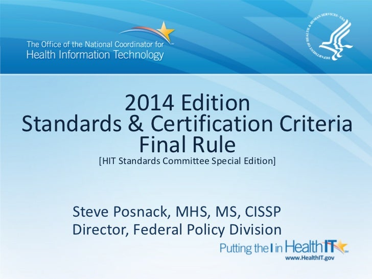 2014 EditionStandards & Certification Criteria                Final Rule Edition]       [HIT Standards Committee Special  ...