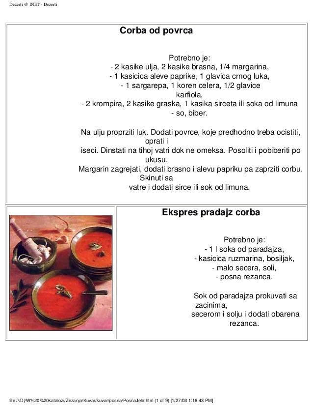 Dezerti @ INET - Dezerti Corba od povrca Potrebno je: - 2 kasike ulja, 2 kasike brasna, 1/4 margarina, - 1 kasicica aleve ...