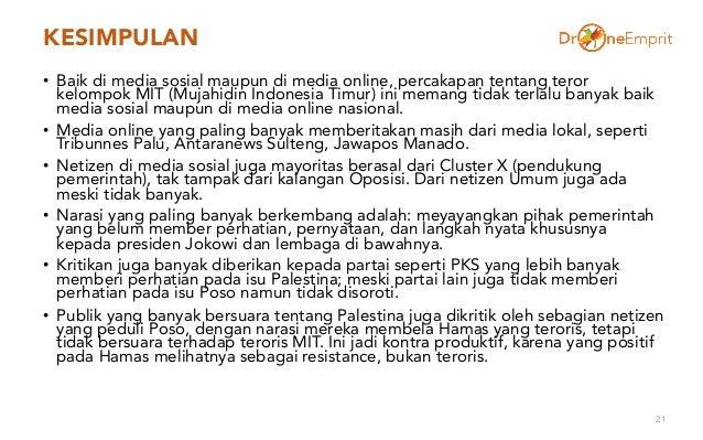 KESIMPULAN • Baik di media sosial maupun di media online, percakapan tentang teror kelompok MIT (Mujahidin Indonesia Timur...
