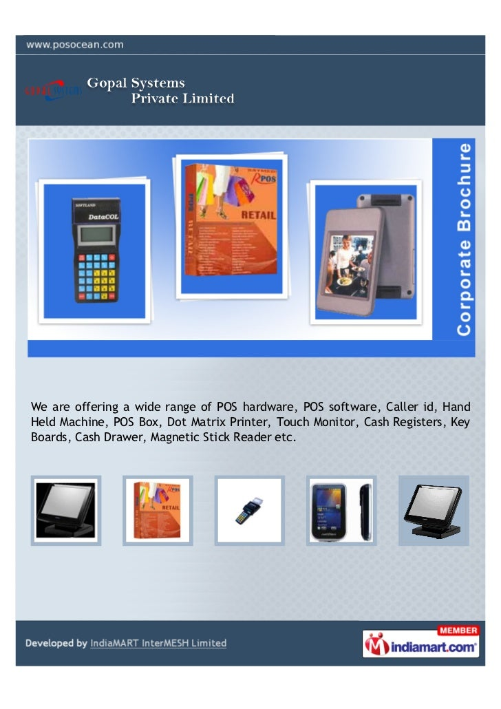 We are offering a wide range of POS hardware, POS software, Caller id, HandHeld Machine, POS Box, Dot Matrix Printer, Touc...