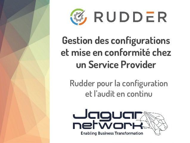 Rudder pour la configuration et l'audit en continu Gestion des configurations et mise en conformité chez un Service Provid...