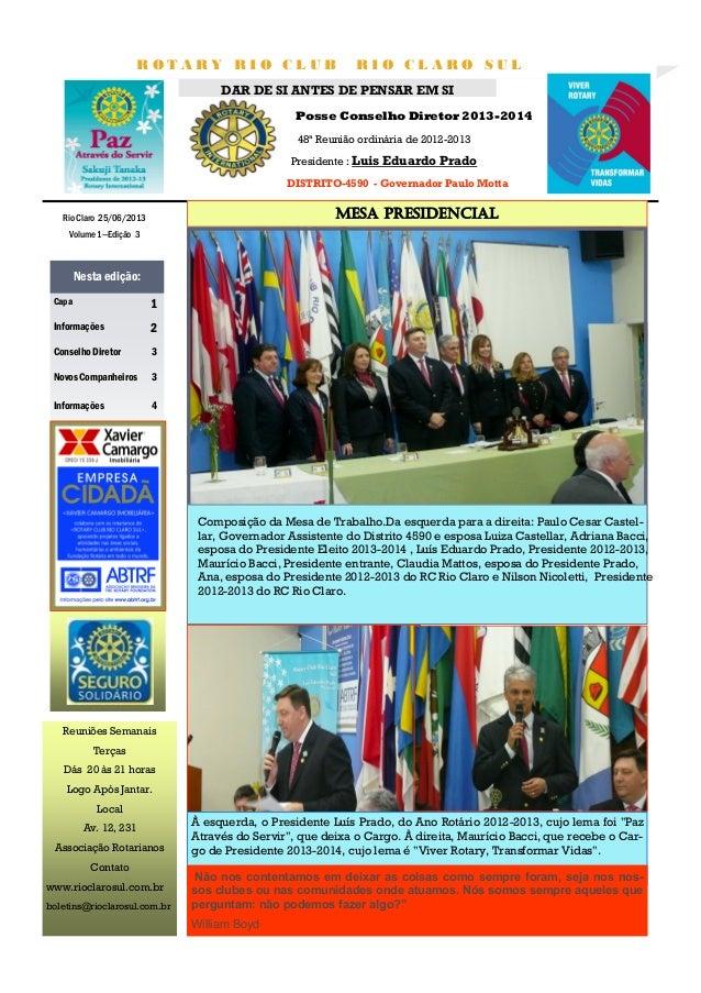 Posse Conselho Diretor 2013-2014 Volume 1—Edição 3 Rio Claro 25/06/2013 R O T A R Y R I O C L U B R I O C L A R O S U L Ca...