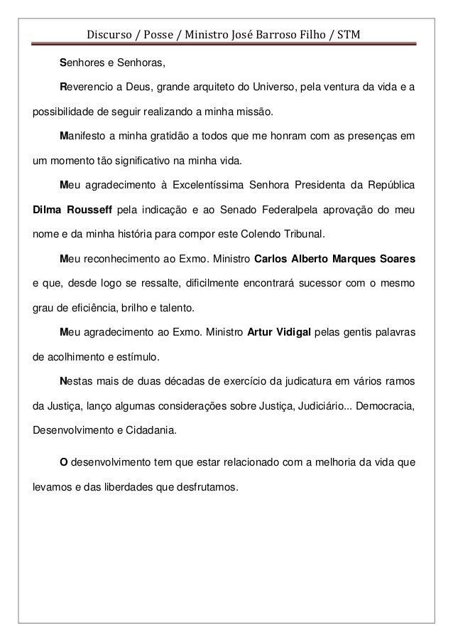 Discurso / Posse / Ministro José Barroso Filho / STM 1 Senhores e Senhoras, Reverencio a Deus, grande arquiteto do Univers...