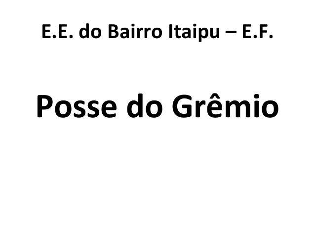 E.E. do Bairro Itaipu – E.F. Posse do Grêmio